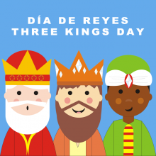 Día de Reyes / Three Kings Day