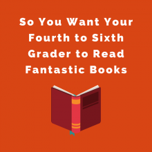 Fantastic Nonfiction for Fourth to Sixth Graders