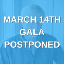 March 14th Gala Postponed