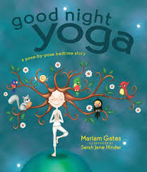 Goodnight Yoga: A Pose-by-Pose Bedtime Story