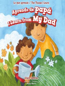 Aprendo de papá : I Learn From My Dad