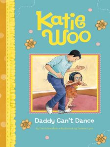 Katie Woo- Daddy Can't Dance