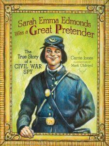 Sarah Edmonds Was a Great Pretender- The True Story of a Civil War Spy