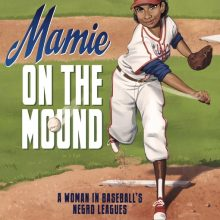 Black History Month StoryWalk: Mamie on the Mound