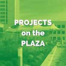 Projects on the Plaza: For Teens